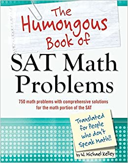 the humongous book of sat math problems w michael kelley