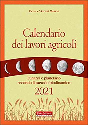 Amazon.it: Calendario dei lavori agricoli 2021. Lunario e