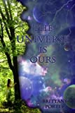 The Universe Is Ours, Brittany Porter, 1480139505