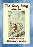 THE FAIRY RING - An old fashioned European Fairy Tale: Baba Indaba's Children's Stories - Issue 342 (Baba Indaba Children's Stories)