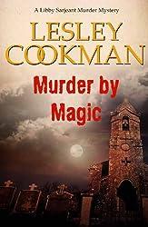 Murder by Magic - A Libby Sarjeant Murder Mystery #10 (English Edition)