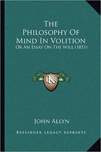 The Philosophy of Mind in Volition  Or an Essay on the Will (1851)  Paperback – Import 3219b322f