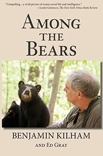 Among the Bears: Raising Orphan Cubs in the Wild by Benjamin Kilham (2015-03-05)