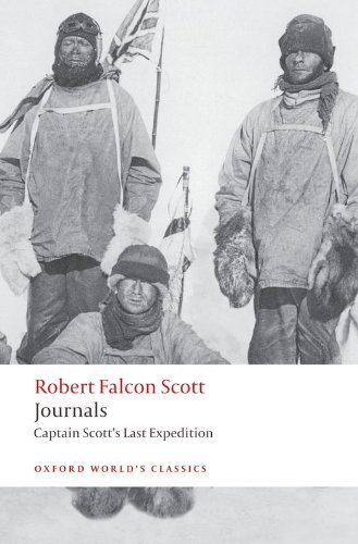 Journals: Captain Scott's Last Expedition (Oxford World's Classics)