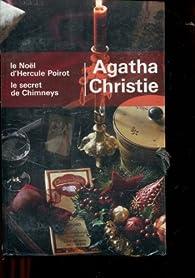 Recueil - France Loisirs : Le Noël d'Hercule Poirot - Le secret de Chimneys par Agatha Christie