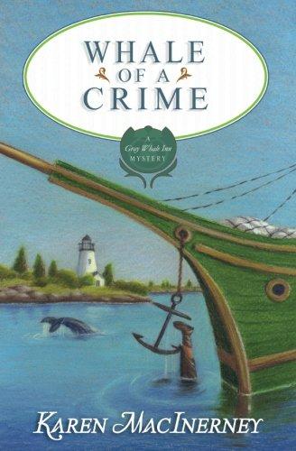 Whale of a Crime (Gray Whale Inn Mysteries) (Volume 7)