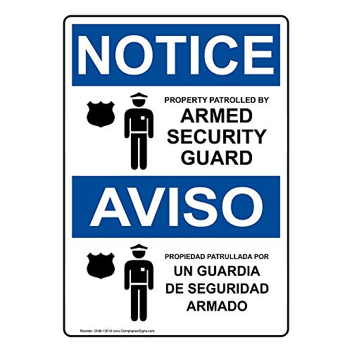 ComplianceSigns Vertical Aluminum OSHA NOTICE Property Patrolled By Armed Security Guard Sign, 14 X 10 in. with English + Spanish Text and Symbol, White