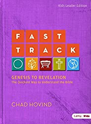 Fast Track (Leader Guide): Genesis to Revelation (Kids Edition) by Chad Hovind (2013-07-01)