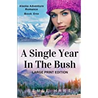 A Single Year In The Bush: [Large Print Edition]