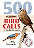 img - for 500 Common Bird Calls in Southern Africa book / textbook / text book