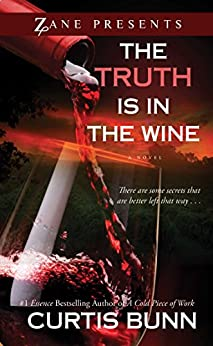 The Truth Is in the Wine: A Novel by [Bunn, Curtis]
