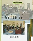 Practice of Public Relations by Fraser P. Seitel (1997-12-12)
