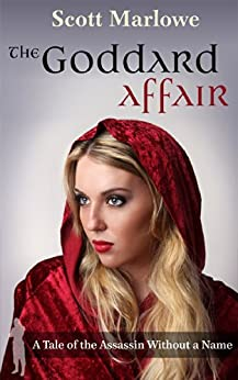 The Goddard Affair (A Tale of the Assassin Without a Name #4) by [Marlowe, Scott]