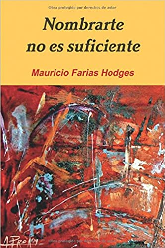 Nombrarte no es Suficiente (Spanish Edition): Mauricio Farias Hodges: 9781329657083: Amazon.com: Books