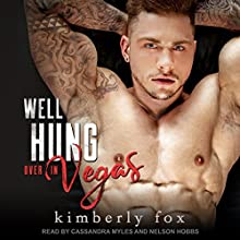 Well Hung Over in Vegas: A Standalone Romantic Comedy Audiobook by Kimberly Fox Narrated by Nelson Hobbs, Cassandra Myles