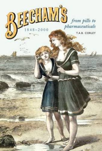 Beechams, 1848-2000: From Pills to Pharmaceuticals pdf epub