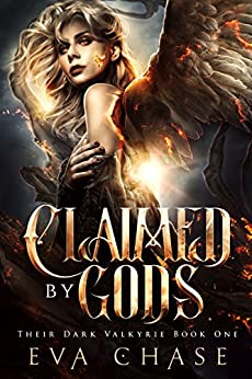 Claimed by Gods: A Reverse Harem Urban Fantasy (Their Dark Valkyrie Book 1) by [Chase, Eva]