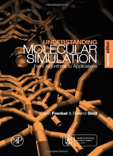 Understanding Molecular Simulation, Second Edition: From Algorithms to Applications (Computational Science) 2nd edition by Frenkel, Daan, Smit, Berend (2001) Hardcover