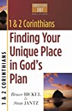 1 and 2 Corinthians: Finding Your Unique Place in God's Plan, Bruce Bickel and Stan Jantz, 0736909389