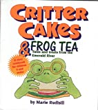Critter Cakes and Frog Tea, Marie Rudisill, 1881548090