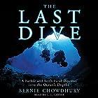 The Last Dive: A Father and Son's Fatal Descent into the Ocean's Depths Hörbuch von Bernie Chowdhury Gesprochen von: L. J. Ganser