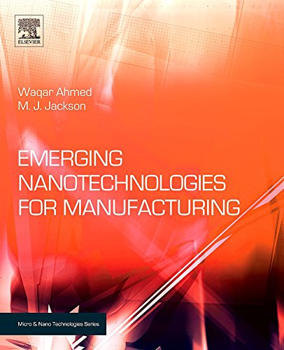 Emerging Nanotechnologies for Manufacturing (Micro and Nano Technologies)