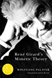 René Girard's Mimetic Theory (Studies in Violence, Mimesis & Culture)
