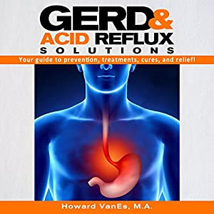 GERD and Acid Reflux Solutions Audiobook