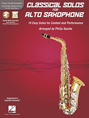 Classical Solos for Alto Saxophone: 15 Easy Solos for Contest and Performance (Hal Leonard Instumental Play-along)