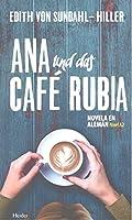 Ana Und Das Café Rubia. Novela En Alemán. Nivel