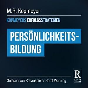 Persönlichkeitsbildung (Kopmeyers Erfolgsstrategien) Hörbuch