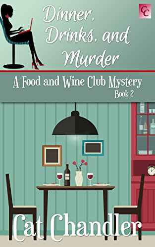 Dinner, Drinks and Murder: A Food and Wine Club Mystery Book ()