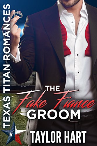 The Fake Fiance Groom: Texas Titan Romances: The Legendary Kent Brother Romances cover