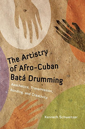 The Artistry of Afro-Cuban Batá Drumming: Aesthetics, Transmission, Bonding, and Creativity (Caribbean Studies Series)
