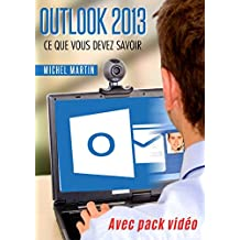 Outlook 2013: Avec pack vidéo (French Edition)