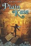 """""""Plain Kate"""" av Erin Bow"""