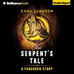 The Serpent's Tale: A Fangborn Story | Dana Cameron