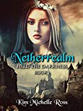 Netherrealm Book 1 : Heed the Darkness