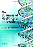 The Business of Healthcare Innovation, , 0521838983