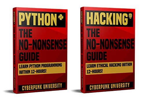 PYTHON & HACKING: THE NO-NONSENSE BUNDLE: Learn Python Programming and Hacking Within 24 Hours