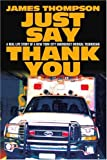 Just Say Thank You, James A. Thompson, 0595375197