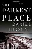 The Darkest Place, Daniel Judson, 0312352530