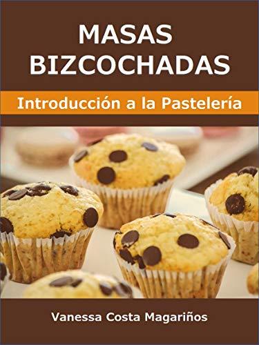 Masas Bizcochadas: Introducción a la Pastelería (Curso ...