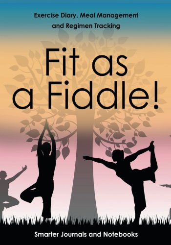 Download Fit as a Fiddle! Exercise Diary, Meal Management and Regimen Tracking ebook
