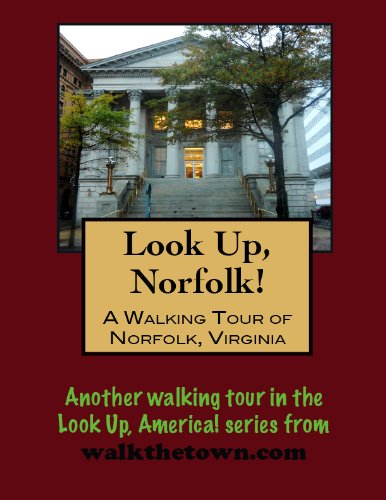 A Walking Tour of Norfolk, Virginia (Look Up, - Norfolk Macarthur