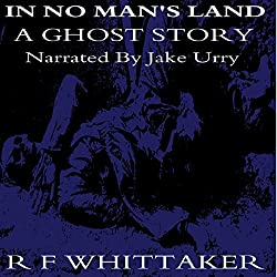 In No Man's Land: A Ghost Story
