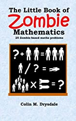 The Little Book Of Zombie Mathematics: 25 Zombie-based Maths Problems