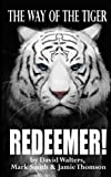 Redeemer: The Way of the Tiger 7 (Volume 7)