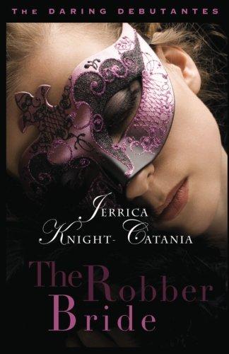 The Robber Bride: The Daring Debutantes, Book 1 (Volume 1)