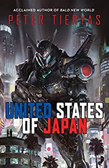 United States of Japan by [Tieryas, Peter]